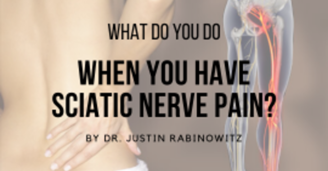 What Do You Do When You Have Sciatic Nerve Pain? image